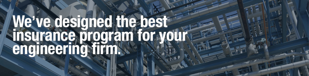 We've designed the best insurance program for your engineering firm.
